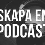 skapa podcast
