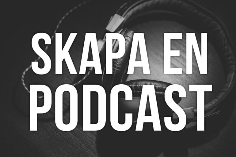 Skapa en egen podcast