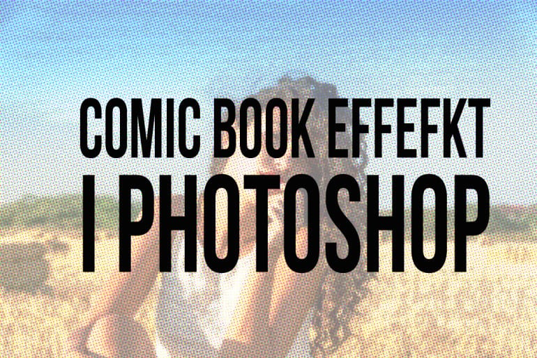 Comic book-effekt i Photoshop